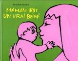 """Afficher """"Maman est un vrai bébé"""""""