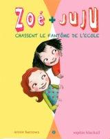 """Afficher """"Zoé + Juju n° 2<br /> Zoé + Juju chassent le fantôme de l'école"""""""
