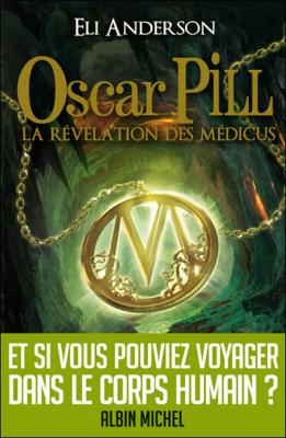 """Afficher """"Oscar Pill n° 1 La révélation des Médicus"""""""