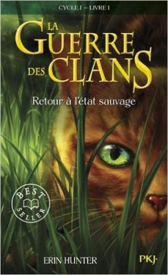 """Afficher """"La Guerre des clans. Cycle 1 n° 1 Retour à l'état sauvage"""""""