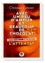 vignette de 'Avec un peu d'amour beaucoup et de chocolat n° 1<br /> L'attentat (Christian Grenier)'