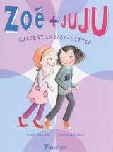 "Afficher ""Zoé + Juju n° 4<br /> Zoé et juju gardent la baby-sitter"""