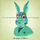 vignette de 'Au pays d'Alice... (Ibrahim Maalouf)'