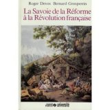 """Afficher """"Histoire de la Savoie n° 3 La Savoie de la Réforme à la Révolution française"""""""