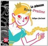"""Afficher """"La Princesse Rose-Praline"""""""