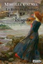 """Afficher """"La Reine de lumière n° 2 Terra Incognita : Vol. 2"""""""