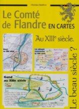 """Afficher """"Le Comté de Flandre en cartes n° 4 Le Comté de Flandre au XIIIe siècle"""""""