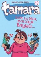 """Afficher """"Tamara n° 13<br /> Entre les deux, mon coeur balance..."""""""