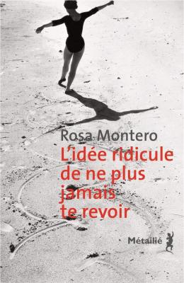vignette de 'L'idée ridicule de ne plus jamais te revoir (Rosa Montero)'
