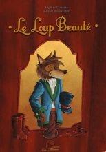 vignette de 'loup beauté (Le) (Angéline Chusseau)'