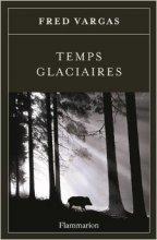 vignette de 'Temps glaciaires (Vargas, Fred)'