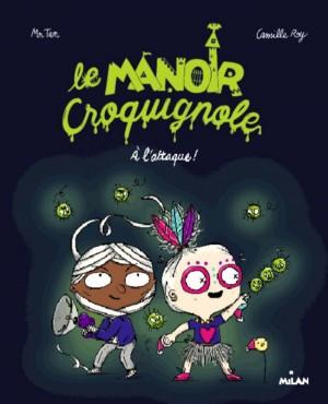 Couverture de Le manoir Croquignole A l'attaque !