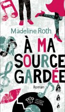 vignette de 'À ma source gardée (Madeline Roth)'