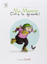 """Afficher """"Ma mamie c'est de la dynamite !"""""""