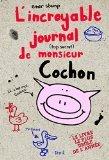 """Afficher """"L' incroyable journal (top secret) de monsieur Cochon"""""""