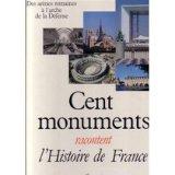 """Afficher """"Cent monuments racontent l'histoire de France"""""""