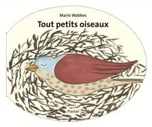 """Afficher """"Tout petits oiseaux"""""""