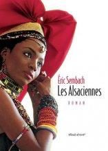 vignette de 'Les Alsaciennes (Eric Sembach)'