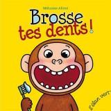 vignette de 'Brosse tes dents ! (Mélusine Allirol)'
