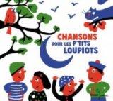 """Afficher """"Chansons pour les p'tits loupiots"""""""