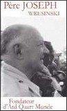 """Afficher """"Le Père Joseph Wresinski, fondateur d'ATD Quart Monde : une vie, notre vie"""""""