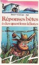 """Afficher """"Réponses bêtes à des questions idiotes"""""""