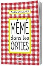 vignette de 'Mémé dans les orties (Aurélie Valognes)'