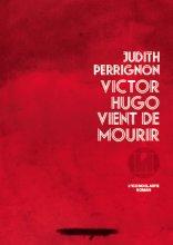"""Afficher """"Victor Hugo vient de mourir"""""""