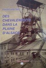 vignette de 'Il était une fois des chevalements dans la plaine d'Alsace (René Giovanetti)'
