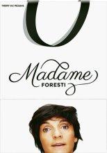 """Afficher """"Madame Foresti"""""""
