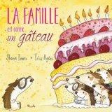 """Afficher """"La famille est comme un gâteau"""""""