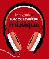 """Afficher """"Ma grande encyclopédie de musique"""""""