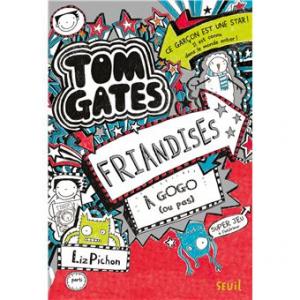 """Afficher """"Tom Gates n° 6 Friandises à gogo, ou pas"""""""