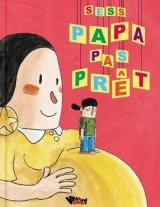 vignette de 'Papa pas prêt (Sess)'