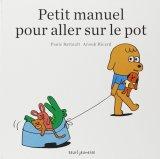 """Afficher """"Petit manuel pour aller sur le pot"""""""
