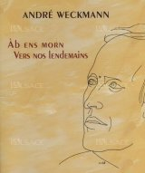 """vignette de 'André Weckmann, """"ab ins morn """" : """" vers nos lendemains """" (Armand Peter)'"""