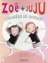 "Afficher ""Zoé + Juju n° 6<br /> Zoé + Juju, obligées de danser"""
