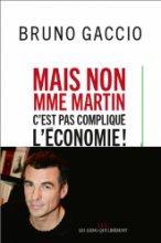 """Afficher """"Mais non, madame Martin, c'est pas compliqué, l'économie !"""""""