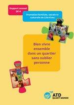 vignette de 'Bien vivre ensemble dans un quartier sans oublier personne : Rapport annuel 2014 Promotion familiale, sociale et culturelle de Lille-Fives (ATD Quart Monde)'