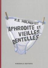 """Afficher """"Aphrodite et vieilles dentelles"""""""