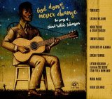"""Afficher """"God don't never change : the songs of Blind Willie Johnson"""""""
