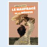 vignette de 'Le Naufragé de la Méduse (Catherine Cuenca)'