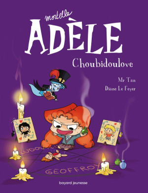 "Afficher ""Mortelle Adèle n° 10 Choubidoulove"""