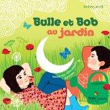 """Afficher """"Bulle et Bob au jardin"""""""