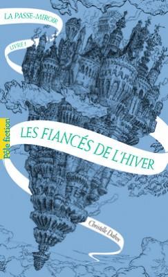vignette de 'La passe-miroir n° 1<br />Les fiancés de l'hiver (Christelle Dabos)'