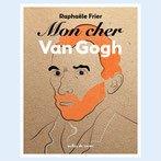 """Afficher """"Mon cher Van Gogh"""""""