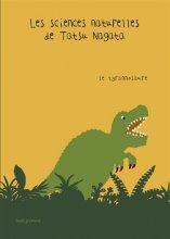 "Afficher ""Les sciences naturelles de Tatsu Nagata Le tyrannosaure"""