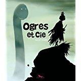 """Afficher """"Ogres et Cie"""""""