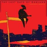 vignette de 'The last days of Oakland (Fantastic Negrito.)'