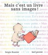 """Afficher """"Mais c'est un livre sans images !"""""""